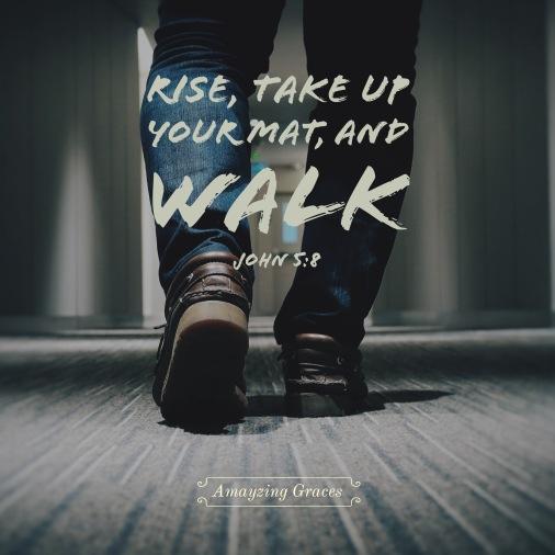 Rise, take up your mat, and walk, John 5:8, Amayzing Graces, Karen May