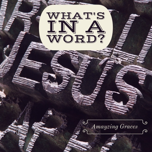 Jesus, What's in a word, Amazing Graces, Karen May