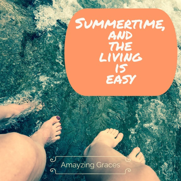 Summer time, living easy, Amayzing Graces, Karen May