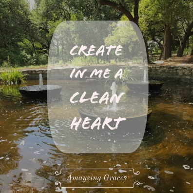 Create in me a clean heart, Amayzing Graces, Karen May