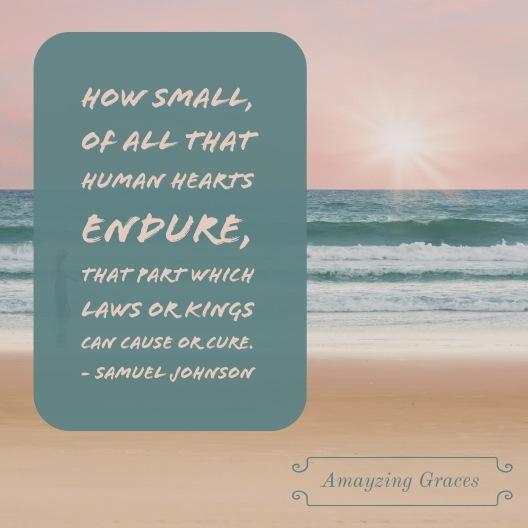 How small of all that human hearts endure - Samuel Johnson, Amayzing Graces, Karen May, beach
