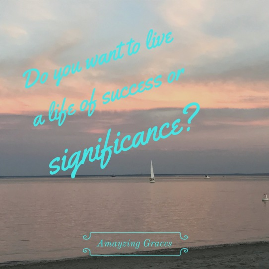 Do you want to live a life of success or significance? John O'Leary, On Fire, Amazing Graces, Karen May