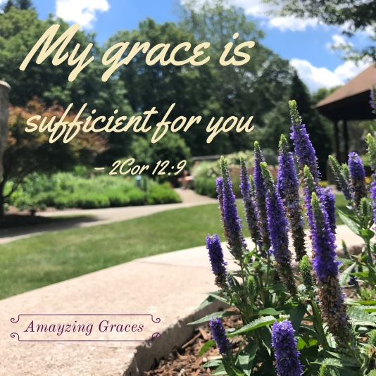 My grace is sufficient for you, Amayzing Graces, Karen May