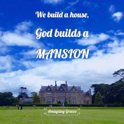 God builds a mansion, C.S. Lewis, Mere Christianity, Amayzing Graces, Karen May