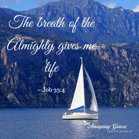 The breath of the Almighty gives me life, Job 33:4, Karen May, Amayzing Graces
