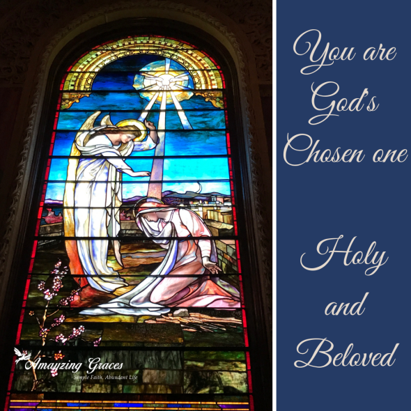 You are God's Chosen one Holy and Beloved, Amayzing Graces, Karen May