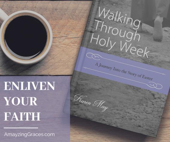 Enliven Your Faith, Walking Through Holy Week, Lenten study