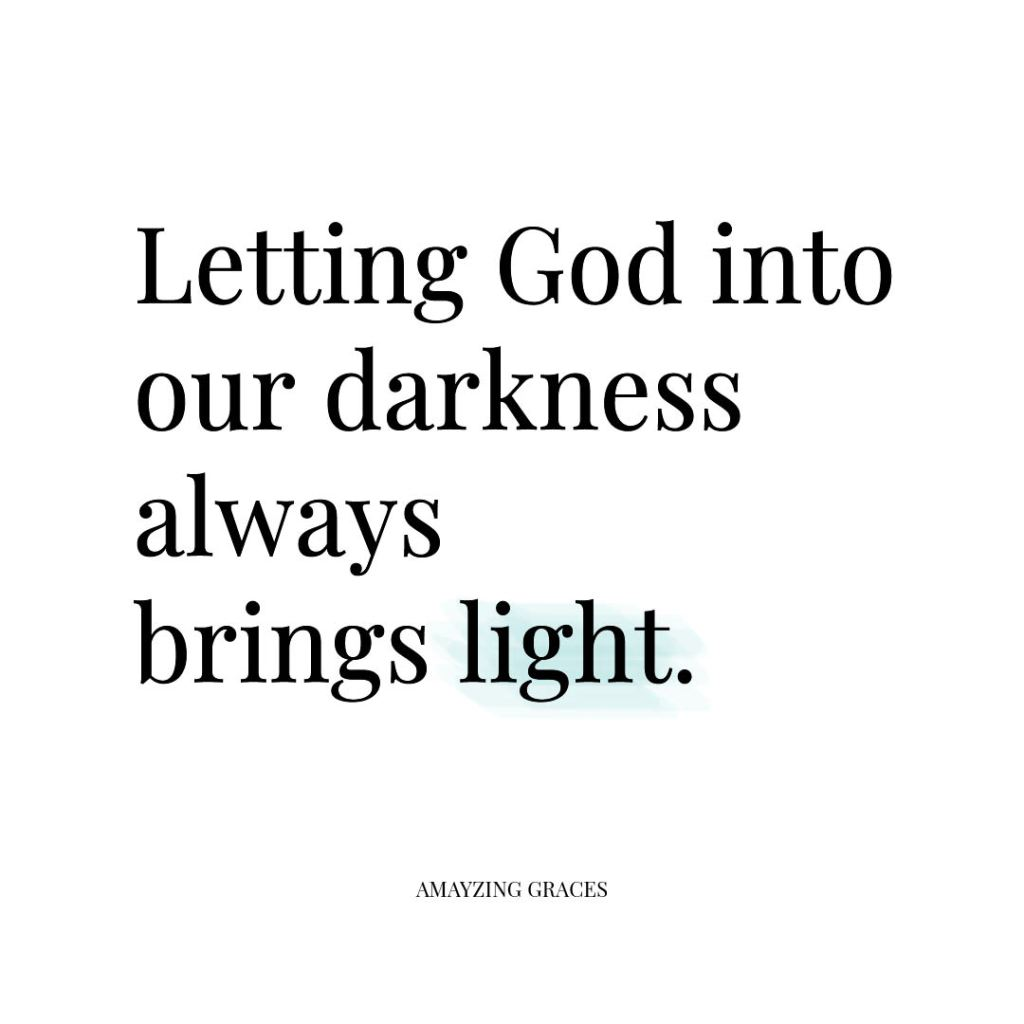 Letting God into our darkness always brings light, Karen May, Amayzing Graces