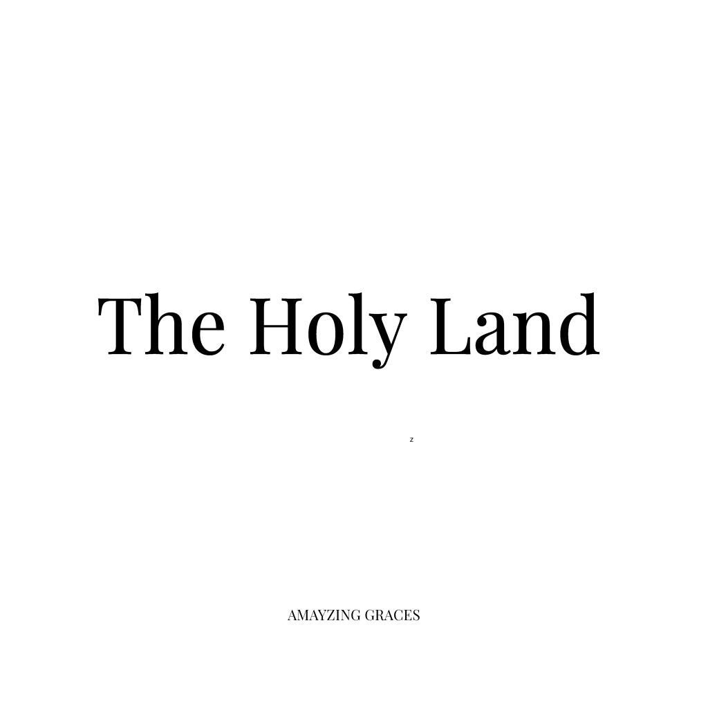 The Holy Land, Karen May, Amayzing Graces